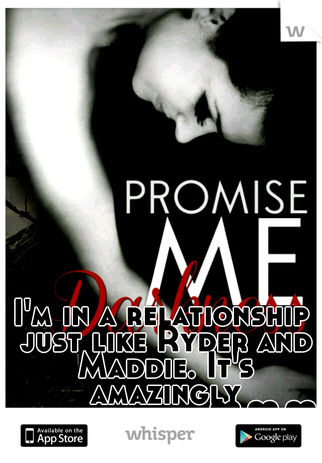 I'm in a relationship just like Ryder and Maddie. It's amazingly frustrating. ♥♥♥