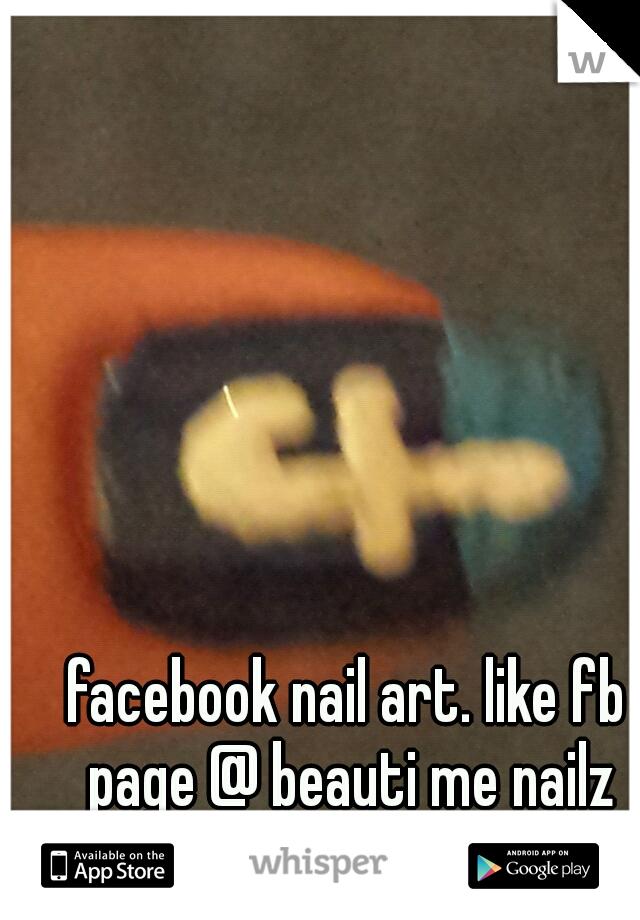 facebook nail art. like fb page @ beauti me nailz