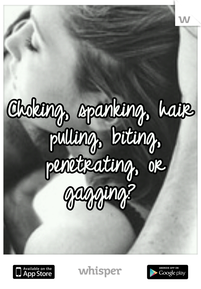 Are choke hair pull spank for