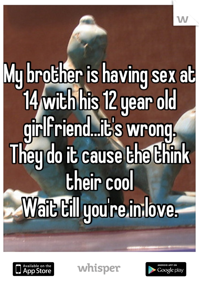 i love having sex with my brother