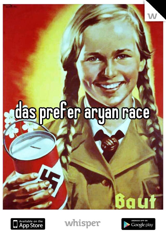 das prefer aryan race