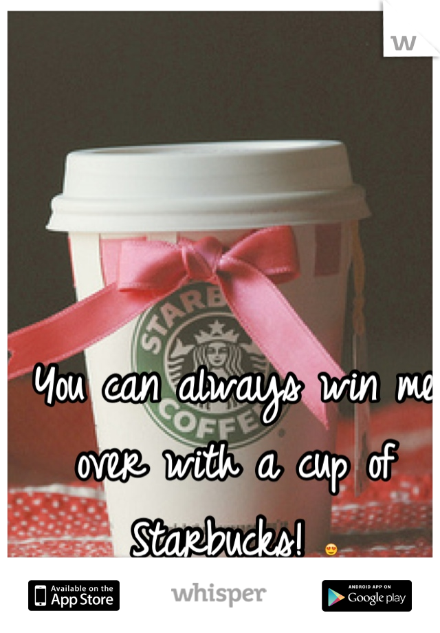 You can always win me over with a cup of Starbucks! 😍