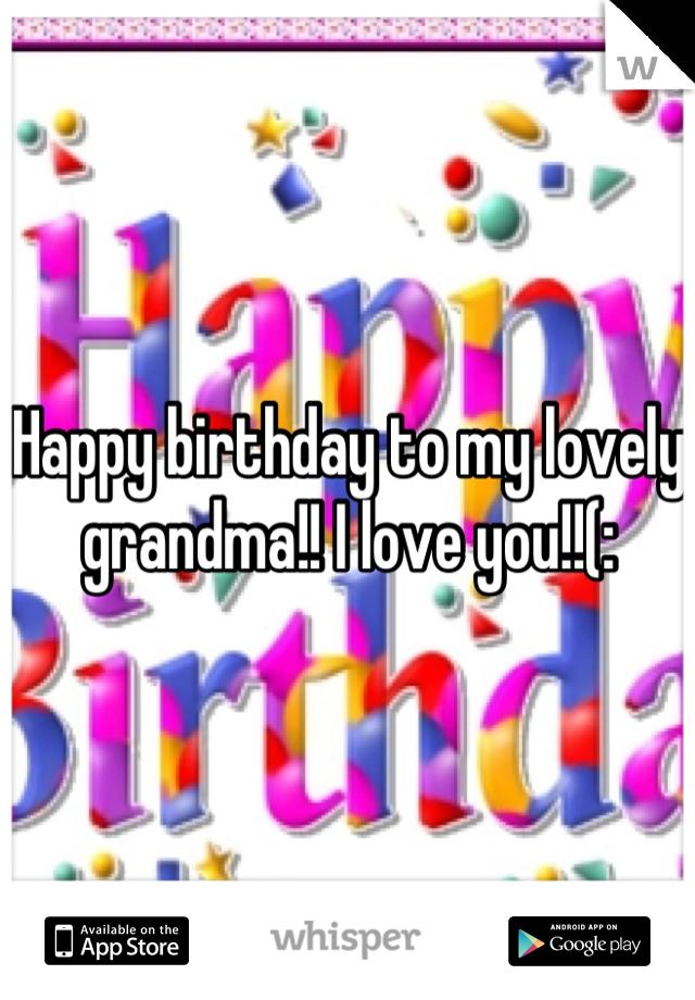 Happy birthday to my lovely grandma!! I love you!!(: