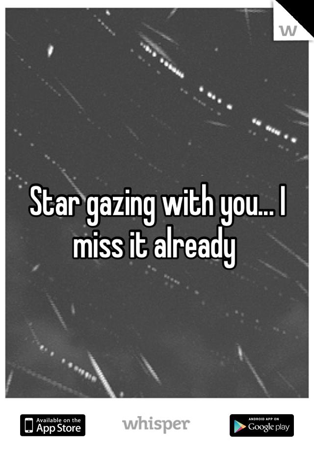 Star gazing with you... I miss it already