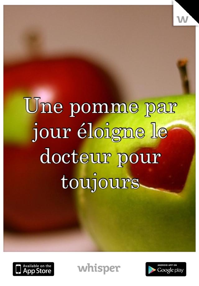 Une pomme par jour éloigne le docteur pour toujours