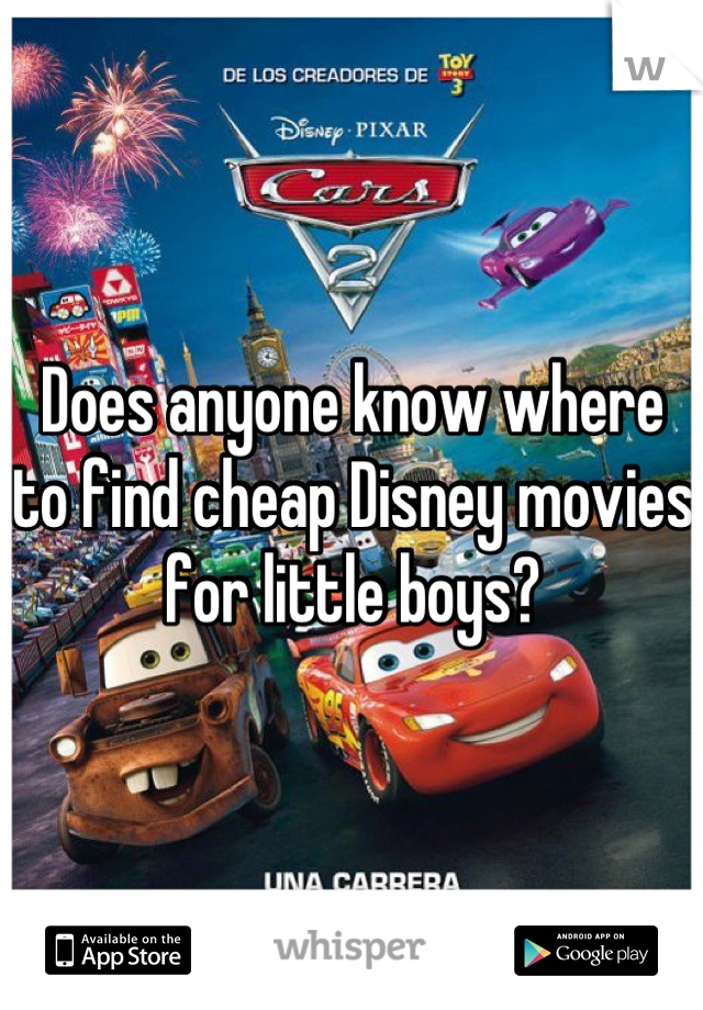 Does anyone know where to find cheap Disney movies for little boys?