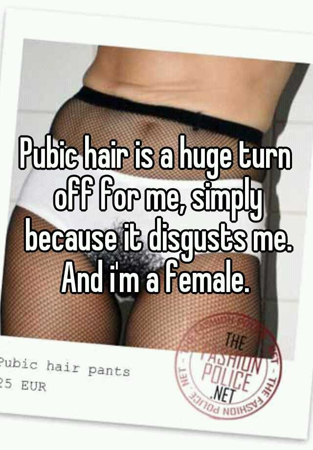 is pubic hair a turn off