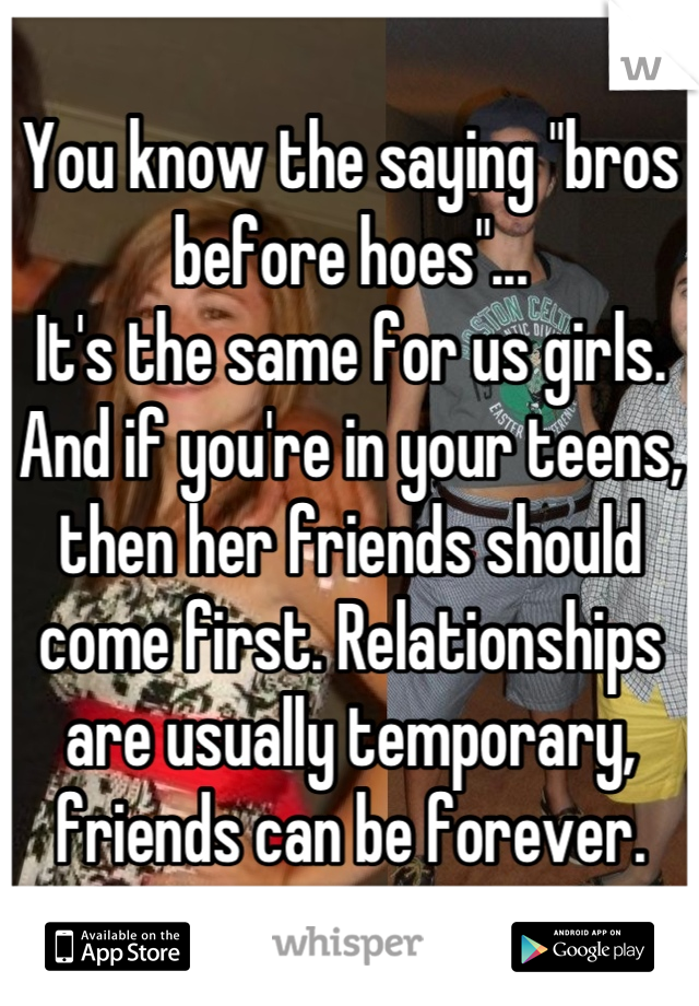 Bros before hoes saying
