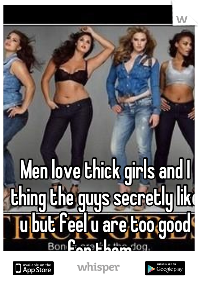 Guys that like thick girls