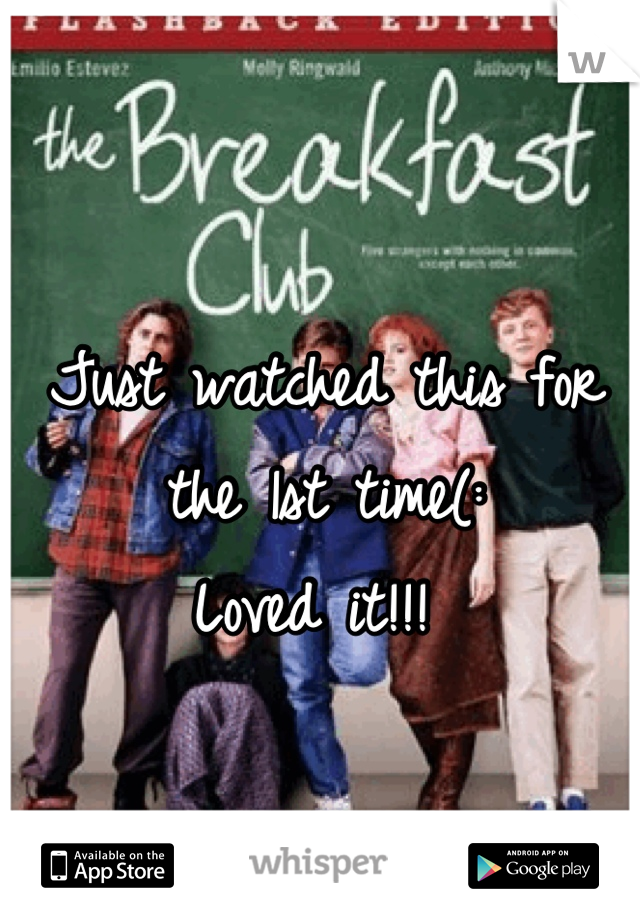 Just watched this for the 1st time(:  Loved it!!!