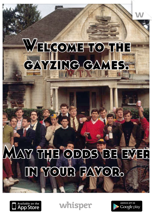 Welcome to the gayzing games.      May the odds be ever in your favor.