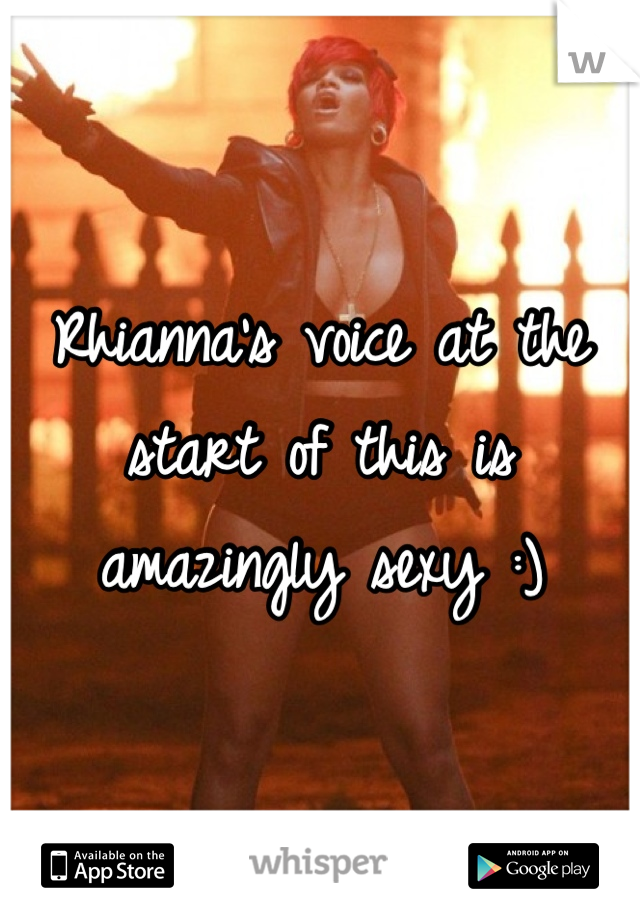Rhianna's voice at the start of this is amazingly sexy :)
