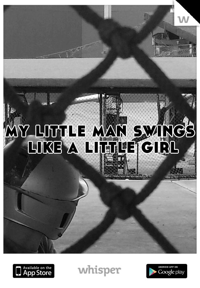 my little man swings like a little girl