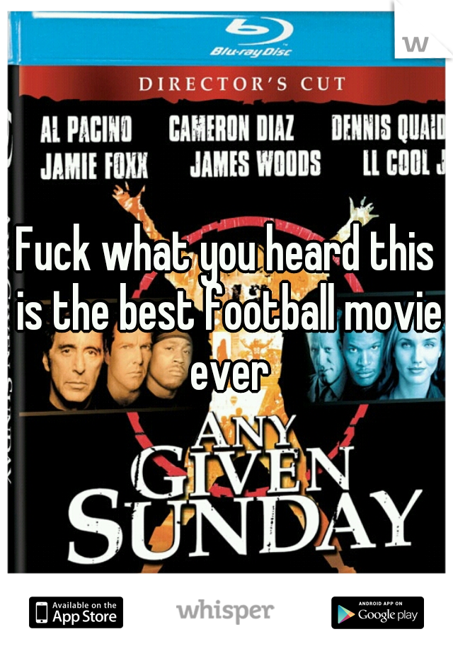 Fuck what you heard this is the best football movie ever