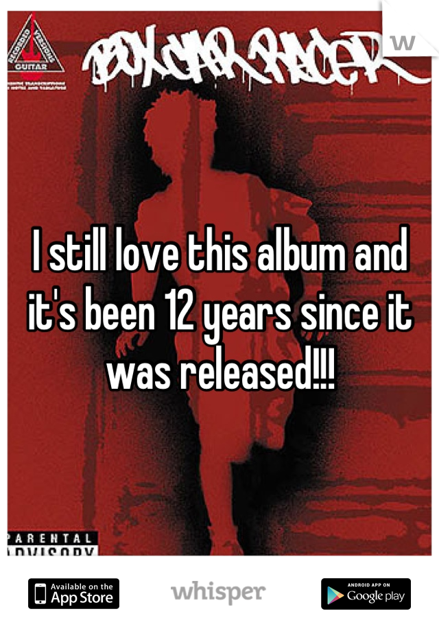 I still love this album and it's been 12 years since it was released!!!