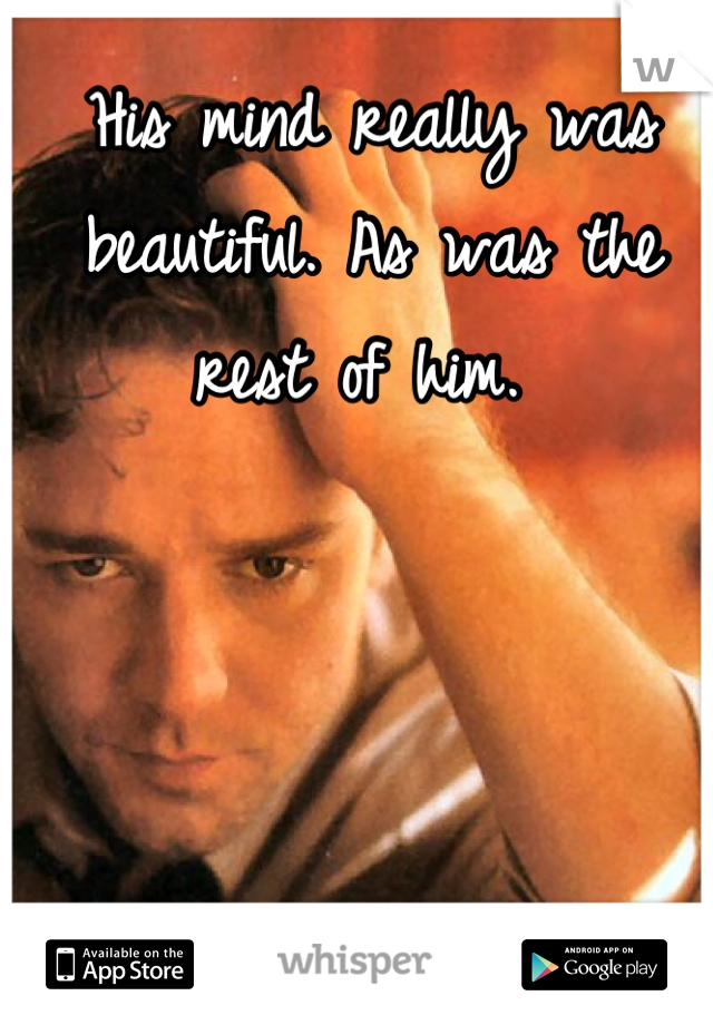 His mind really was beautiful. As was the rest of him.