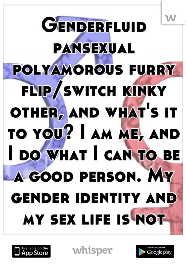 Polyamorous genderfluid pansexual