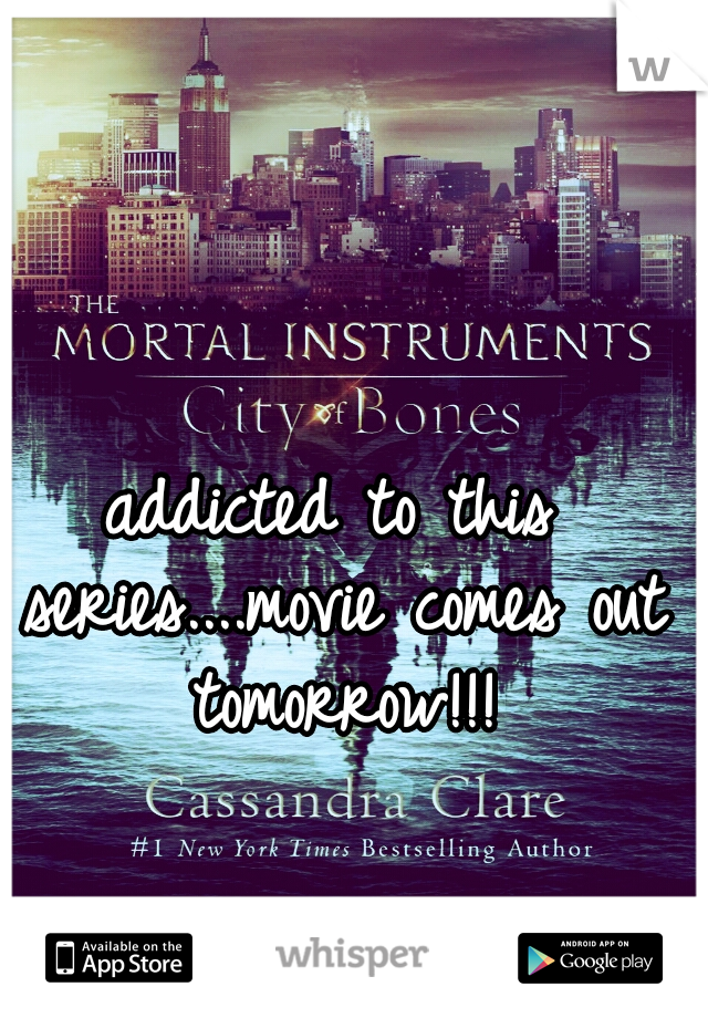 addicted to this series....movie comes out tomorrow!!!