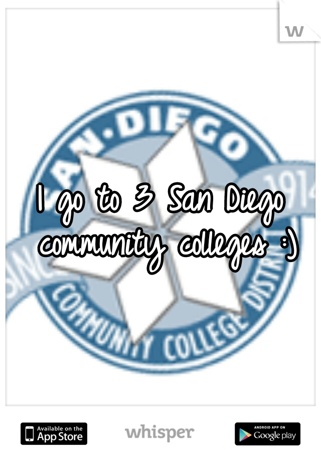 I go to 3 San Diego community colleges :)