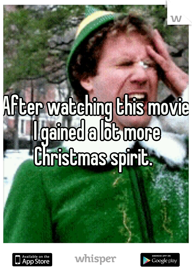 After watching this movie I gained a lot more Christmas spirit.