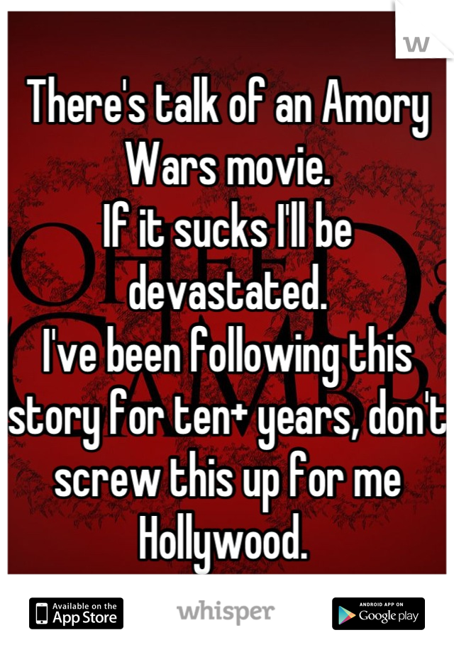 There's talk of an Amory Wars movie.  If it sucks I'll be devastated.  I've been following this story for ten+ years, don't screw this up for me Hollywood.