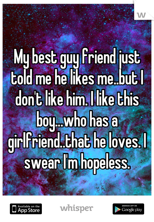 My guy friend told me he loves me
