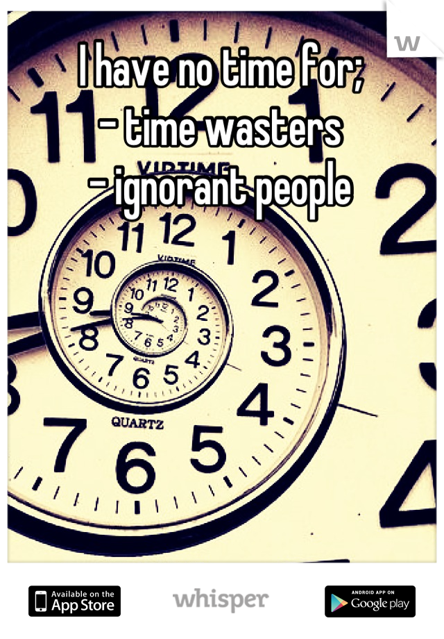 No time wasters