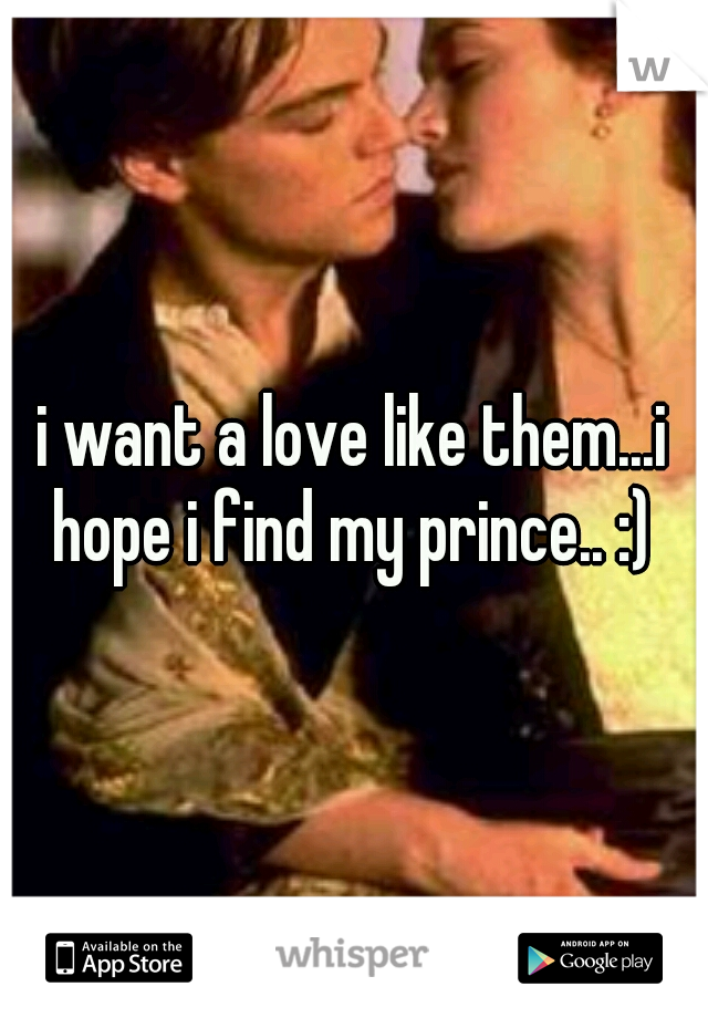 i want a love like them...i hope i find my prince.. :)