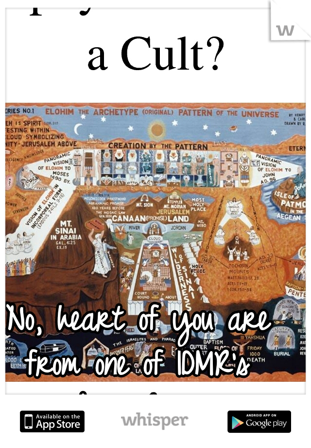 No, heart of you are from one of IDMR's branches.