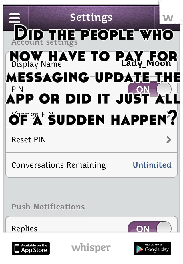 Did the people who now have to pay for messaging update the app or did it just all of a sudden happen?