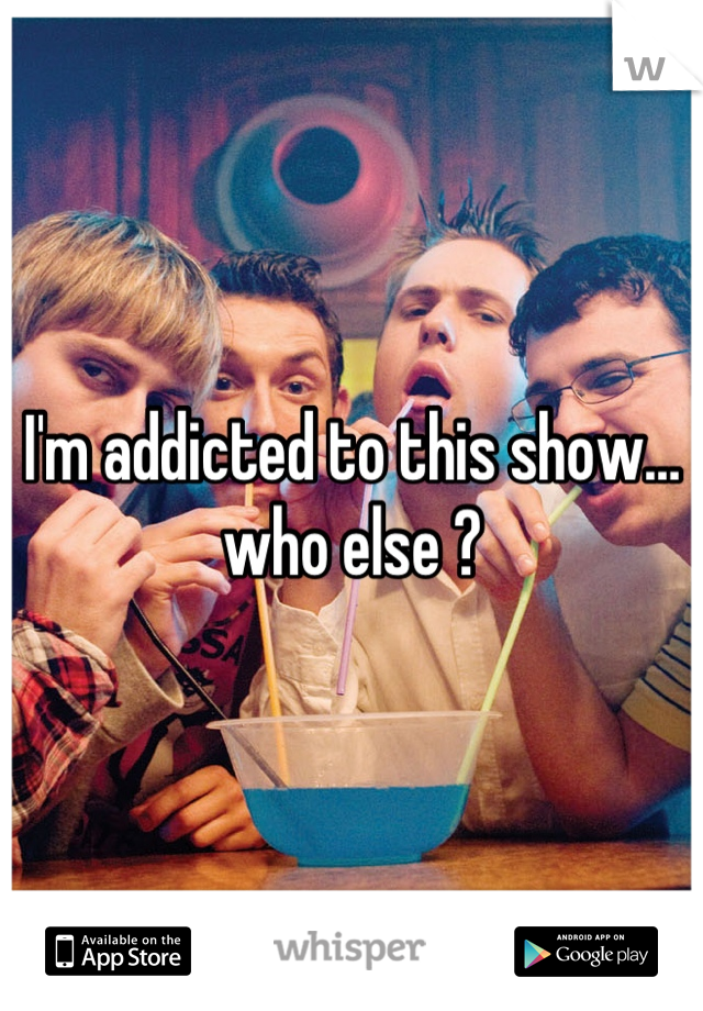 I'm addicted to this show… who else ?