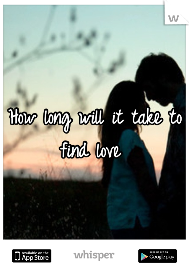 How long will it take to find love