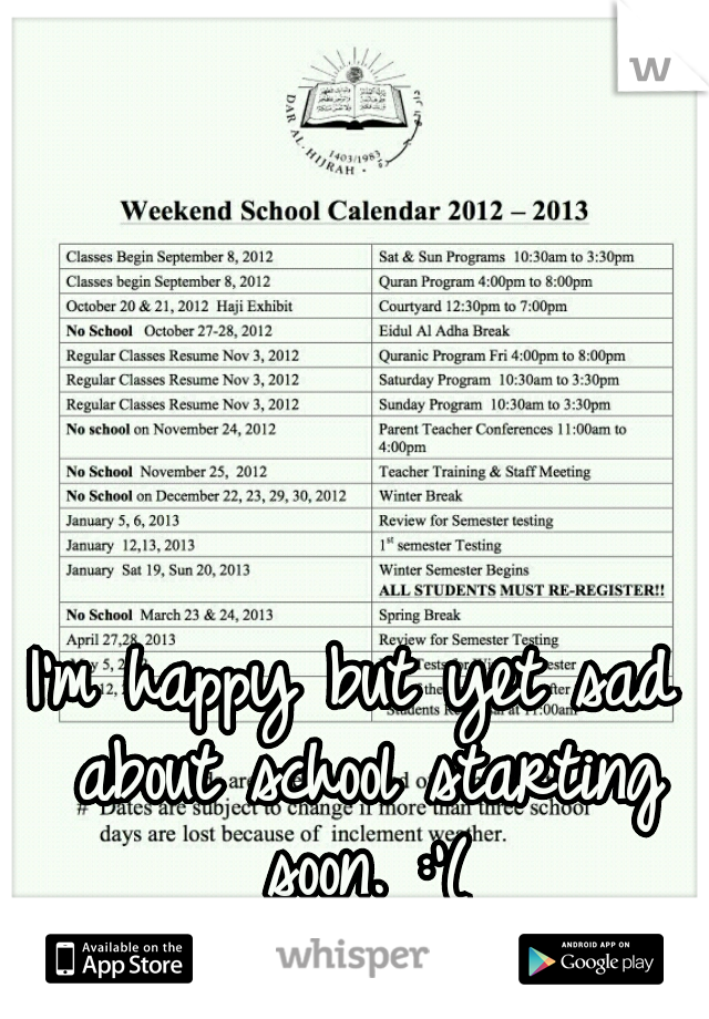 I'm happy but yet sad about school starting soon. :'(
