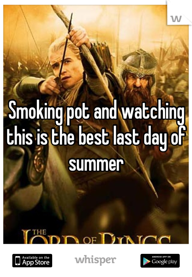 Smoking pot and watching this is the best last day of summer