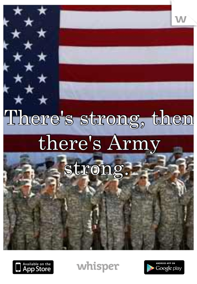 There's strong, then there's Army strong.