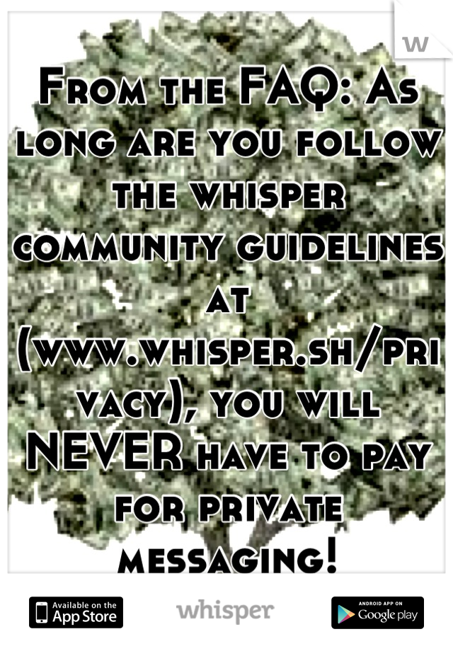 From the FAQ: As long are you follow the whisper community