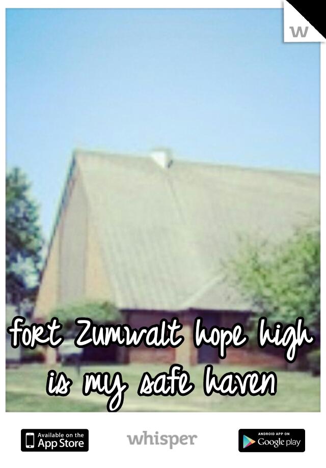 fort Zumwalt hope high is my safe haven