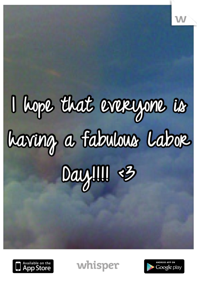I hope that everyone is having a fabulous Labor Day!!!! <3