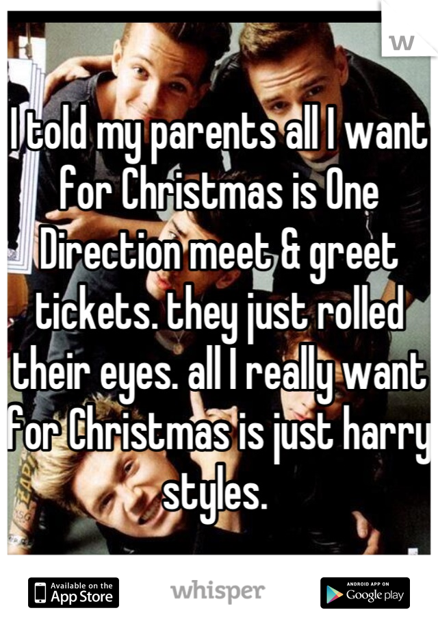 I told my parents all i want for christmas is one direction meet i told my parents all i want for christmas is one direction meet greet tickets m4hsunfo