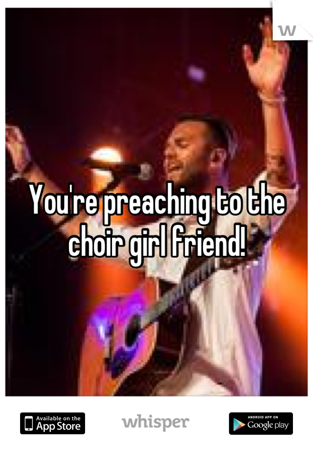 You're preaching to the choir girl friend!