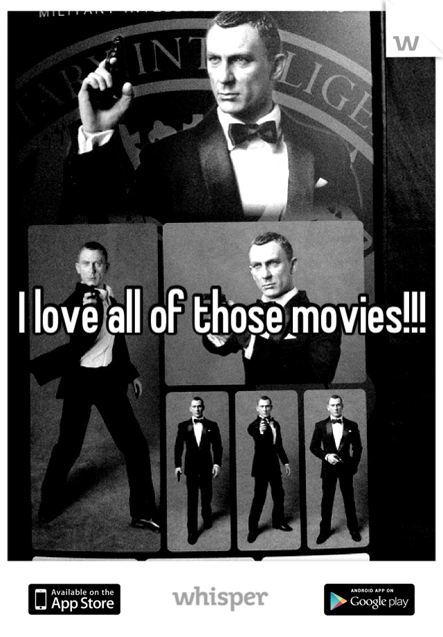 I love all of those movies!!!