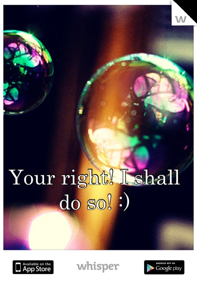 Your right! I shall do so! :)