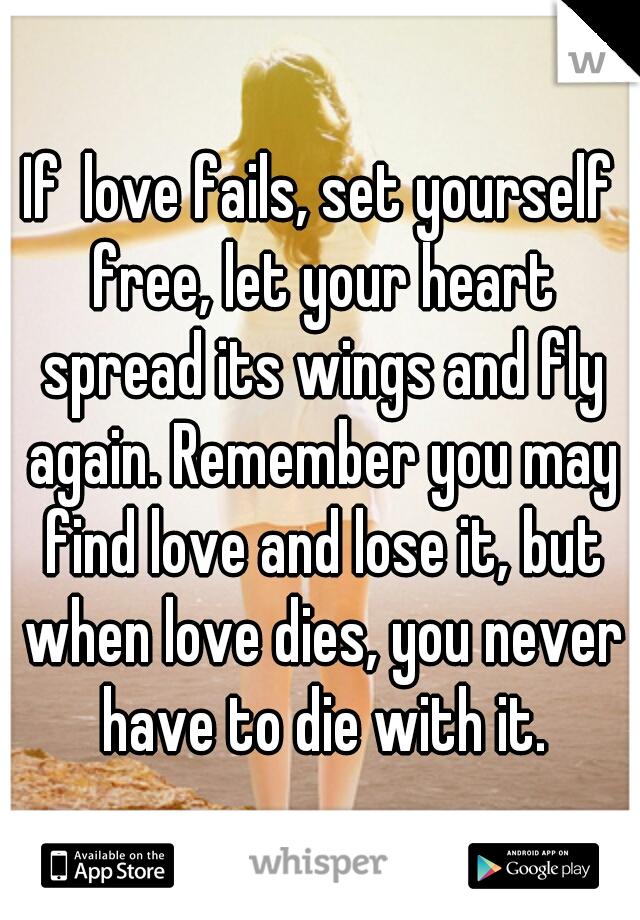 when love fails you