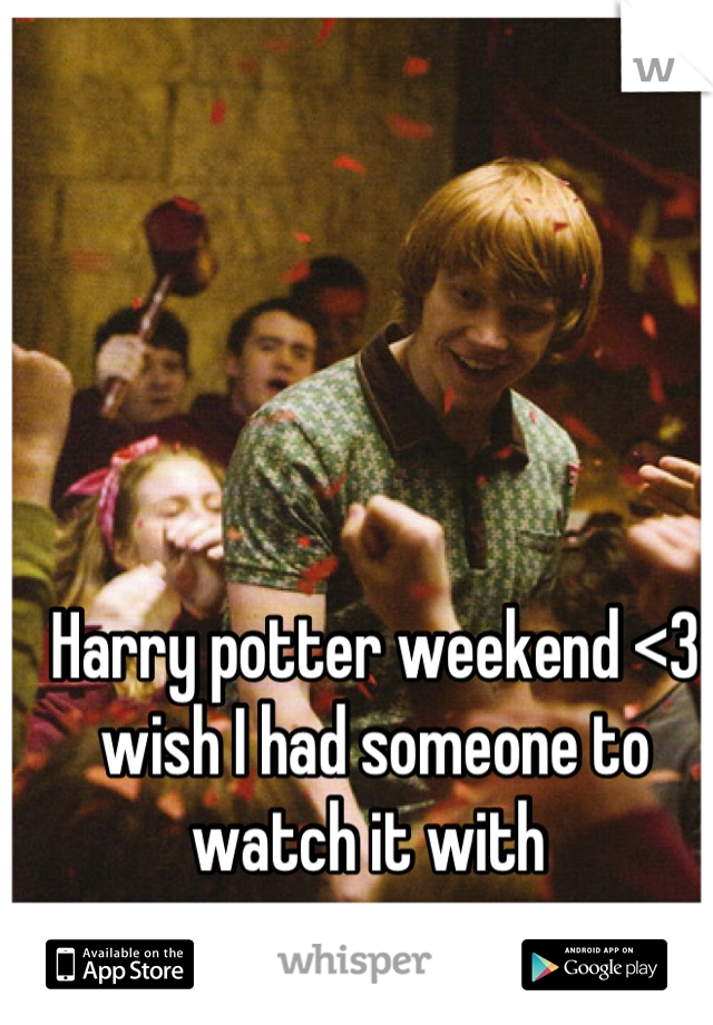 Harry potter weekend <3 wish I had someone to watch it with
