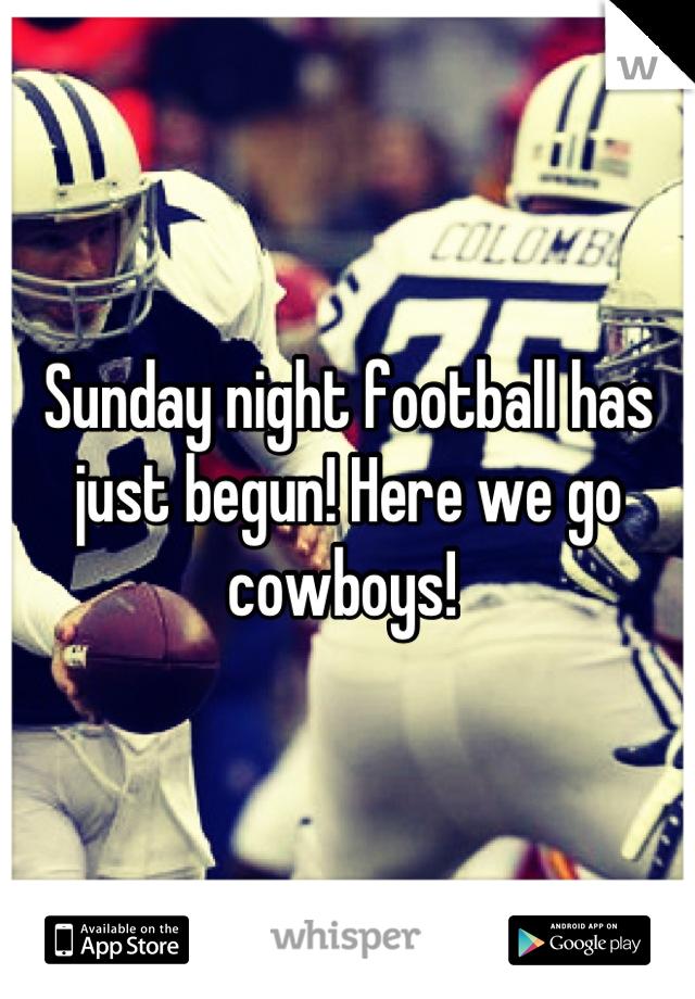 Sunday night football has just begun! Here we go cowboys!