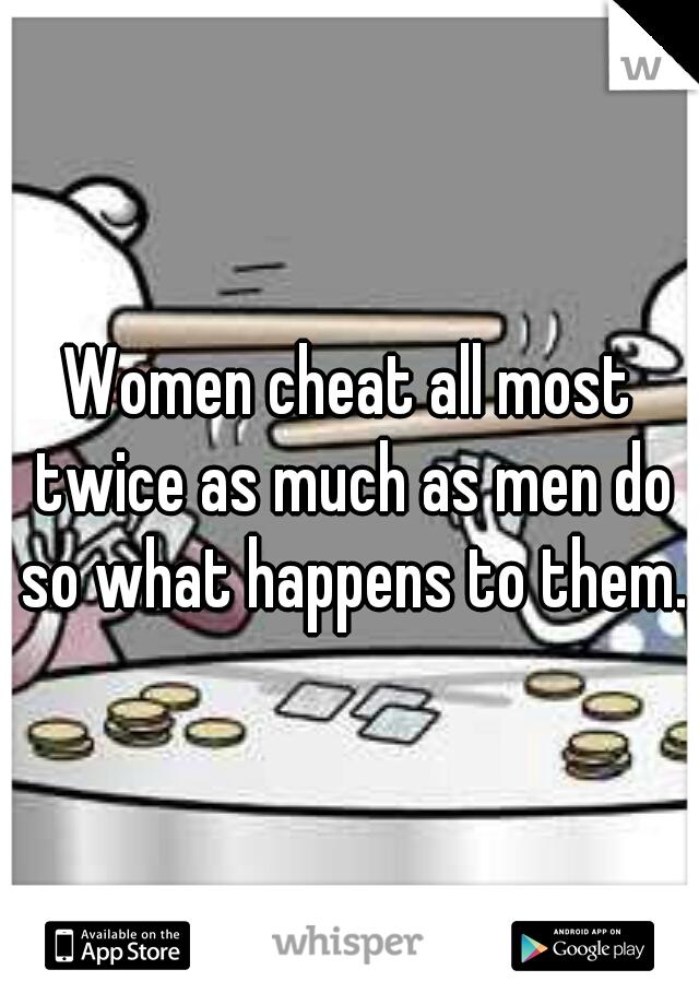 Why do women cheat so much