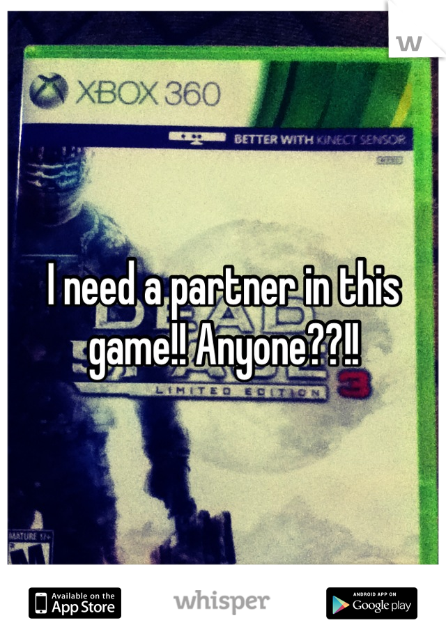 I need a partner in this game!! Anyone??!!