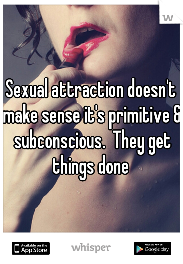 Subconscious sexual attraction