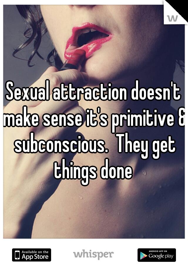 Subconscious sexual attraction