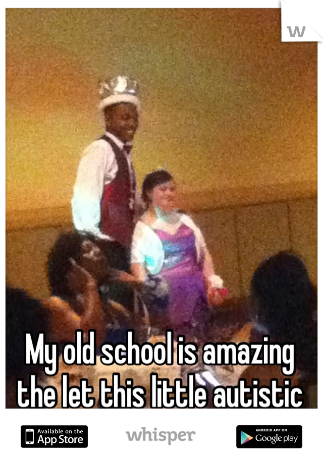 My old school is amazing the let this little autistic girl be prom princess